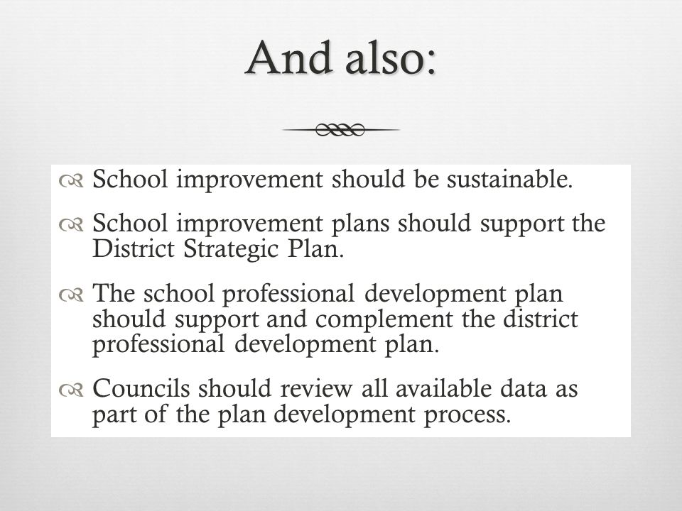 School Improvement Issues  Improvement plans should be based on needs.