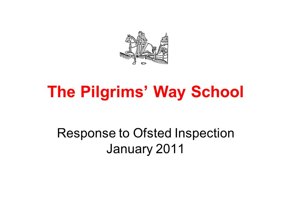 The Pilgrims' Way School Response to Ofsted Inspection January 2011
