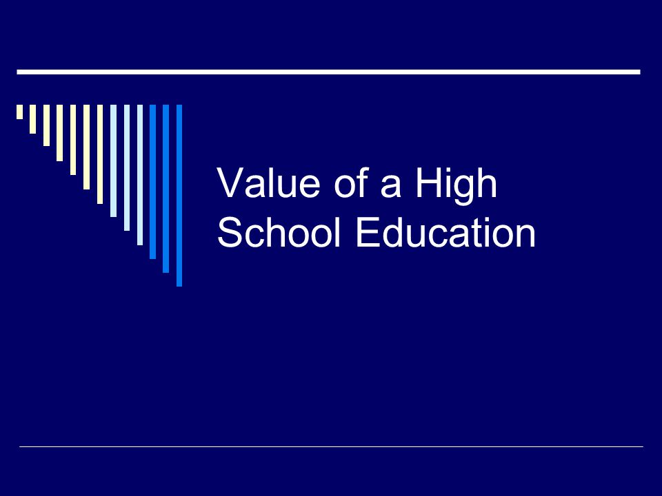 Value of a High School Education