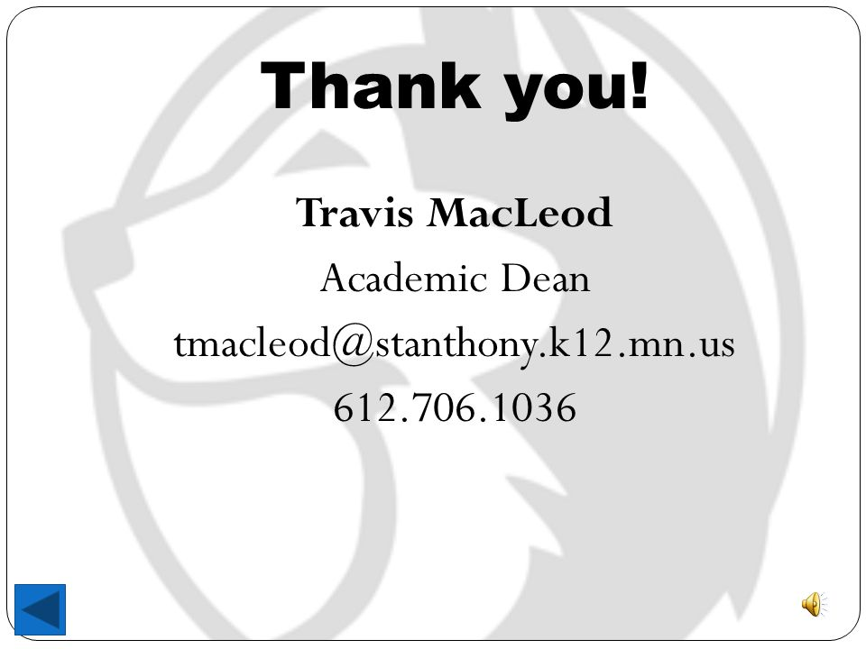 Thank you! Travis MacLeod Academic Dean