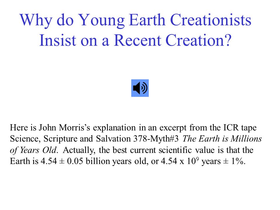Why do Young Earth Creationists Insist on a Recent Creation.