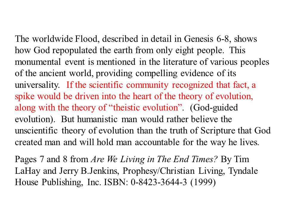 The worldwide Flood, described in detail in Genesis 6-8, shows how God repopulated the earth from only eight people.