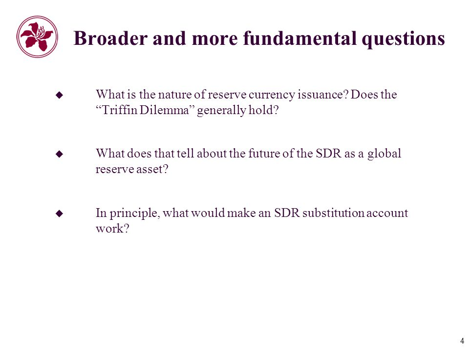 4 Broader and more fundamental questions  What is the nature of reserve currency issuance.