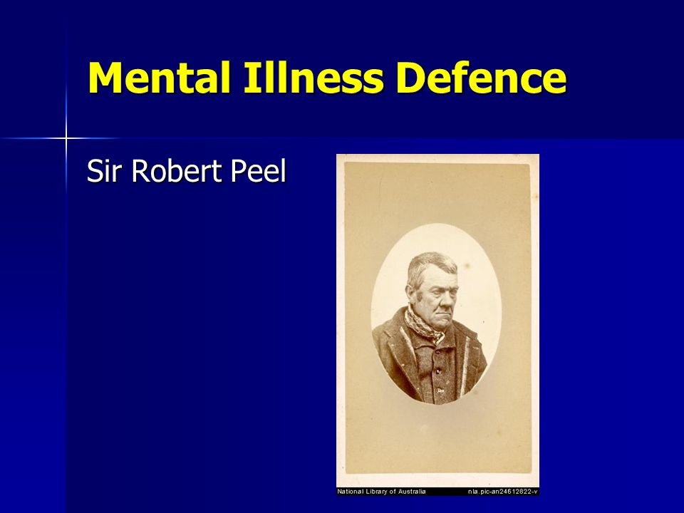 Mental Illness Defence Sir Robert Peel