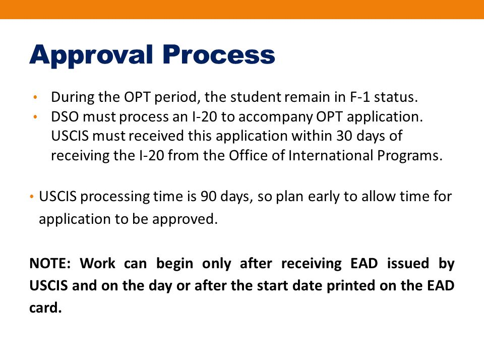 Approval Process During the OPT period, the student remain in F-1 status.