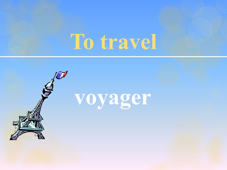 To travel voyager