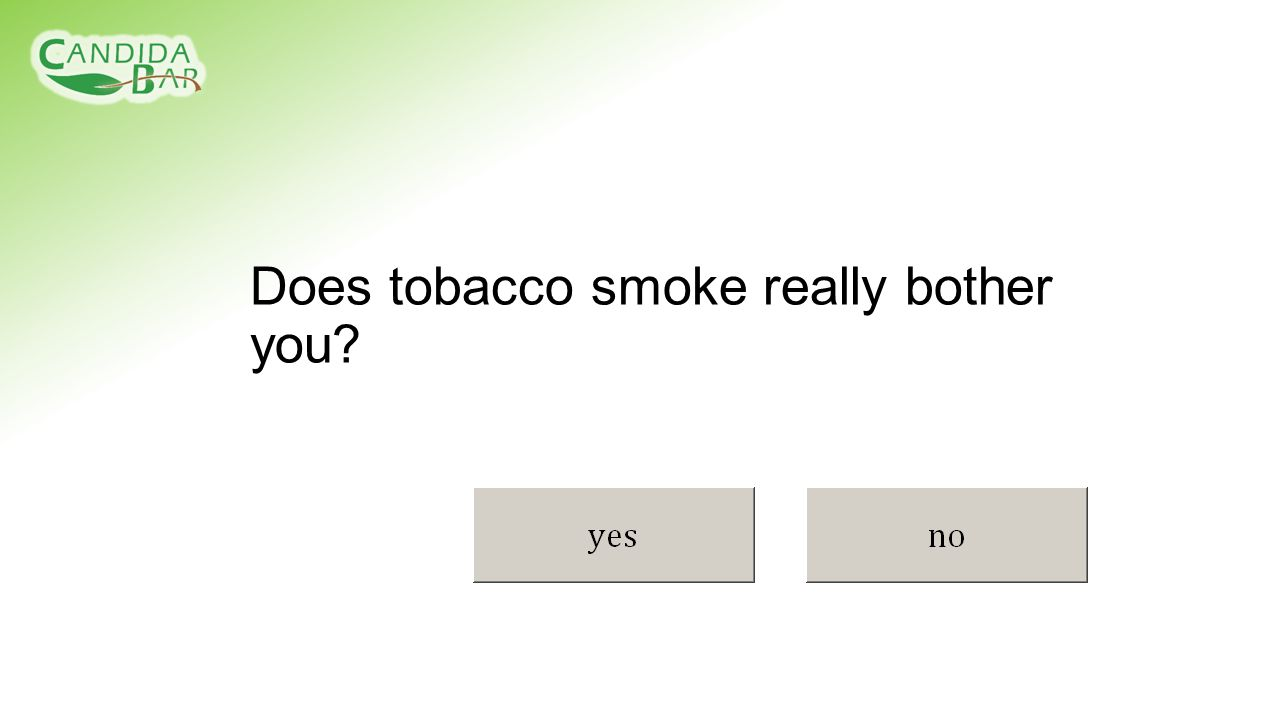 Does tobacco smoke really bother you