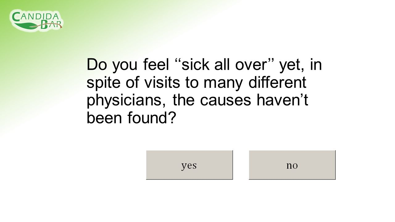 Do you feel ''sick all over'' yet, in spite of visits to many different physicians, the causes haven't been found