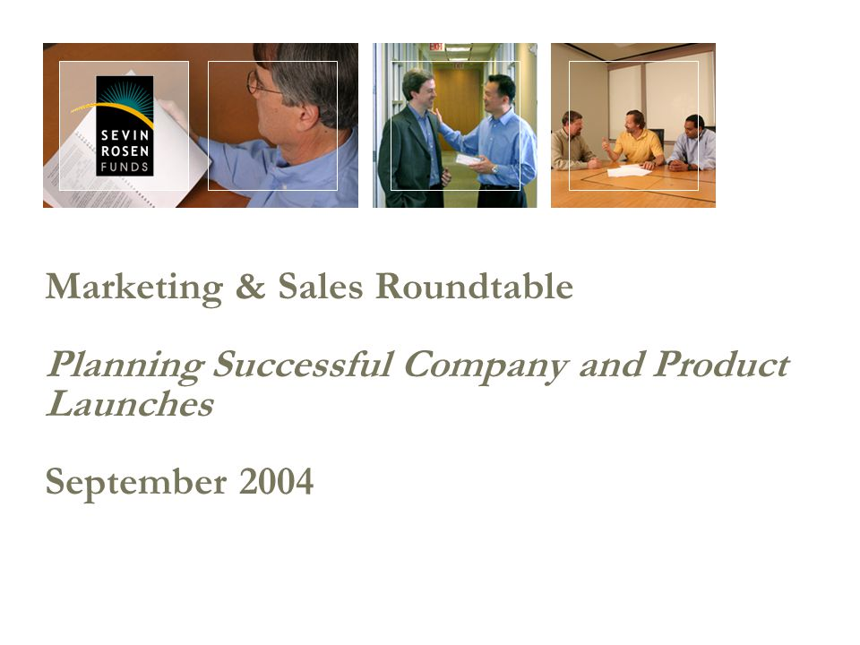 Marketing & Sales Roundtable Planning Successful Company and Product Launches September 2004