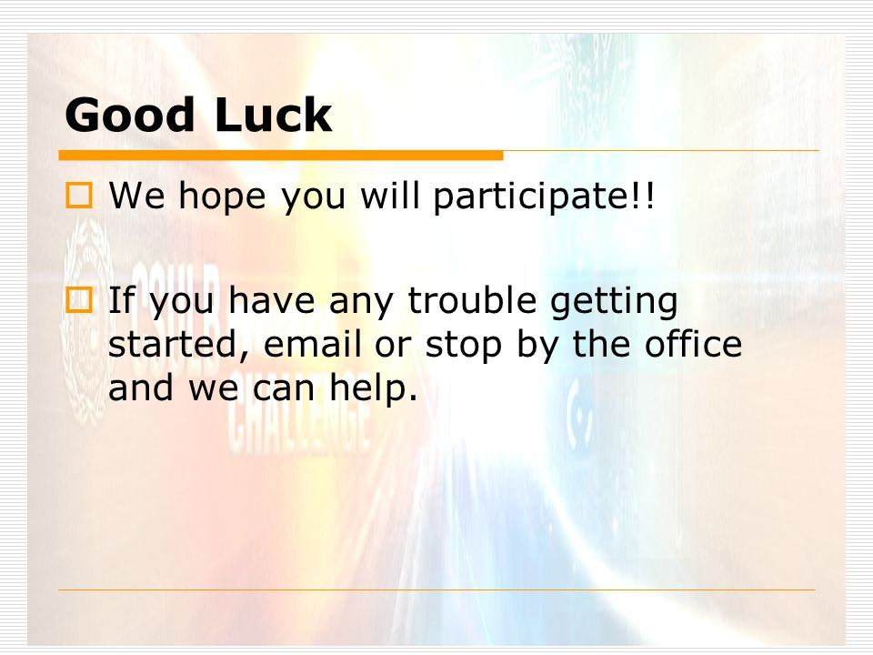 Good Luck  We hope you will participate!.