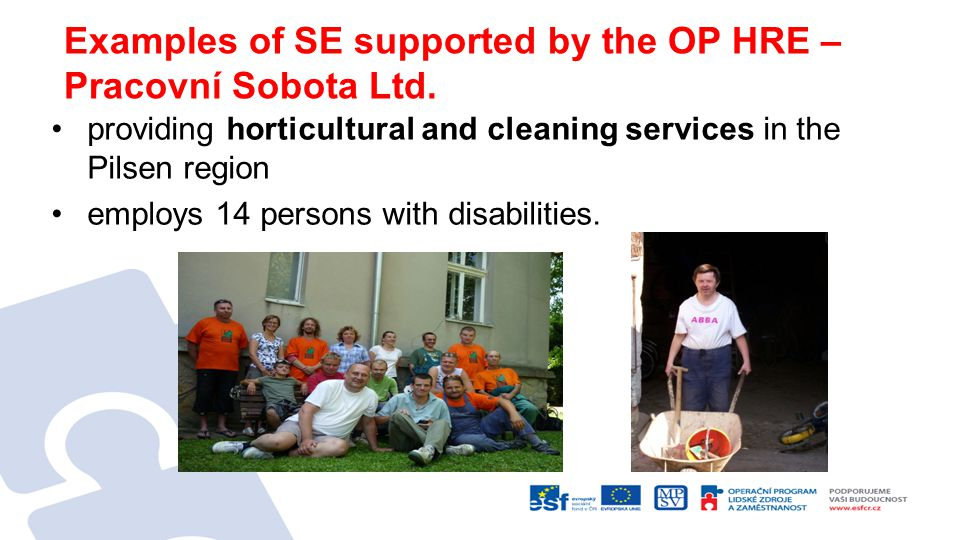 Examples of SE supported by the OP HRE – Pracovní Sobota Ltd.