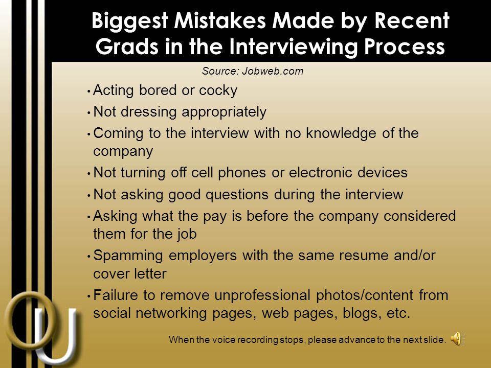 Interview Don'ts  Answer cell phone during interview - turn it off.