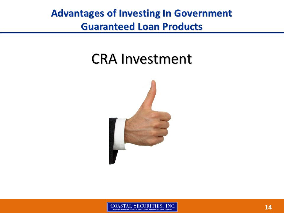 14 Advantages of Investing In Government Guaranteed Loan Products CRA Investment