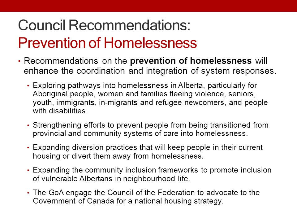 Council Recommendations: Prevention of Homelessness Recommendations on the prevention of homelessness will enhance the coordination and integration of system responses.