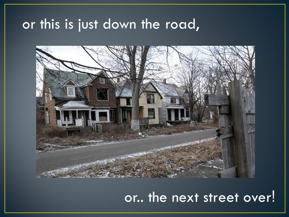 or this is just down the road, or.. the next street over !