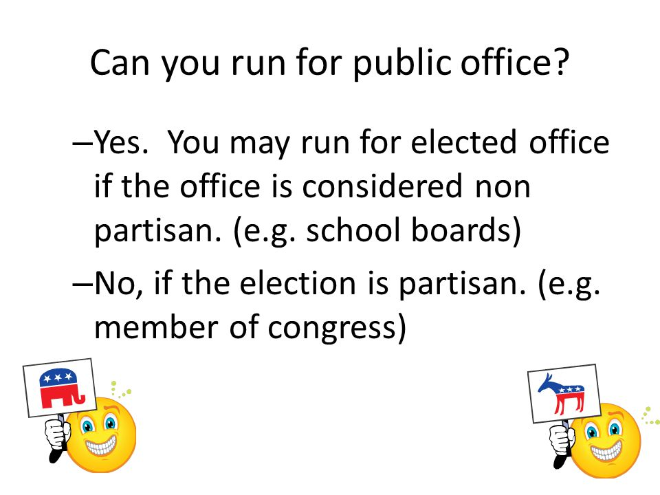 Can you run for public office. – Yes.