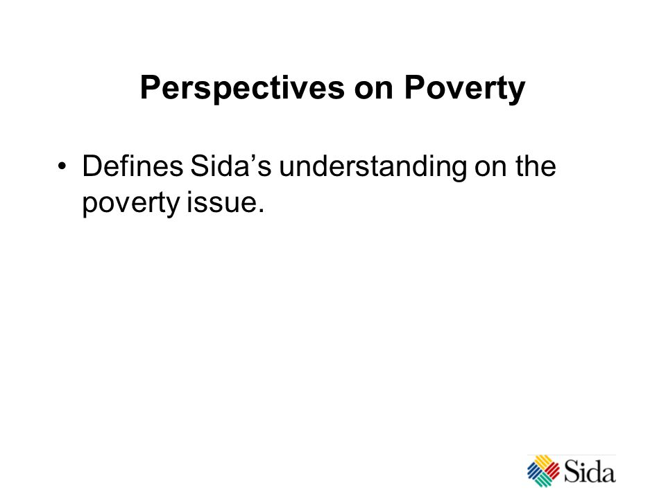 Perspectives on Poverty Defines Sida's understanding on the poverty issue.