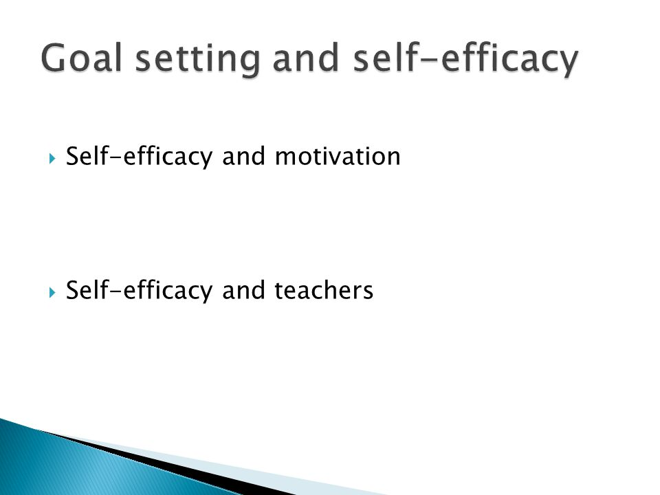  Self-efficacy and motivation  Self-efficacy and teachers
