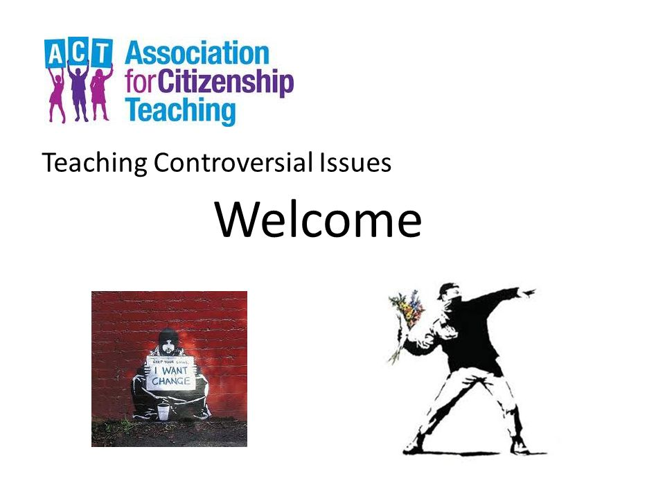 Teaching Controversial Issues Welcome