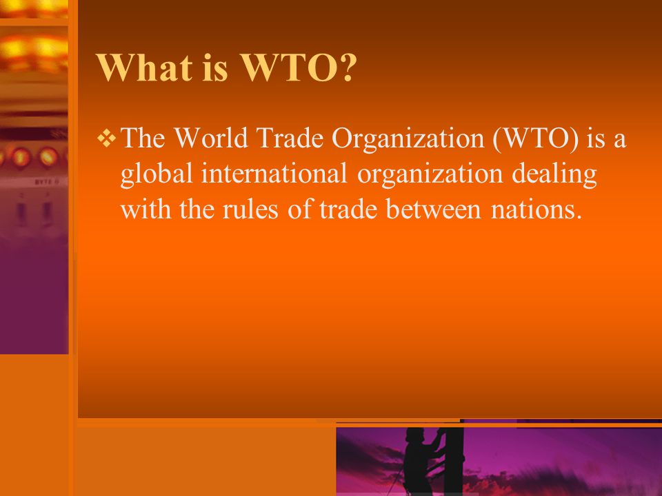 What is WTO.