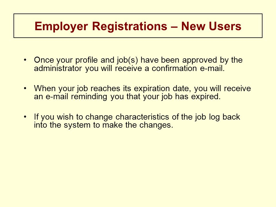 Once your profile and job(s) have been approved by the administrator you will receive a confirmation  .
