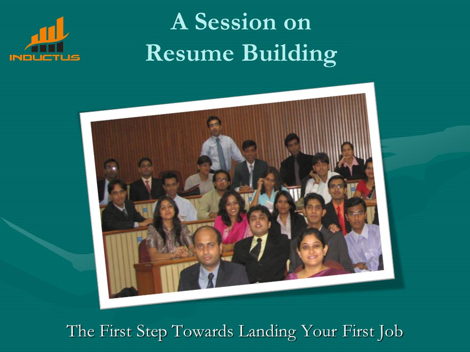 A Session on Resume Building The First Step Towards Landing Your First Job