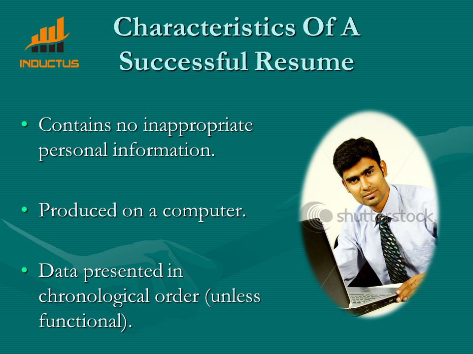 Characteristics Of A Successful Resume Contains no inappropriate personal information.Contains no inappropriate personal information.