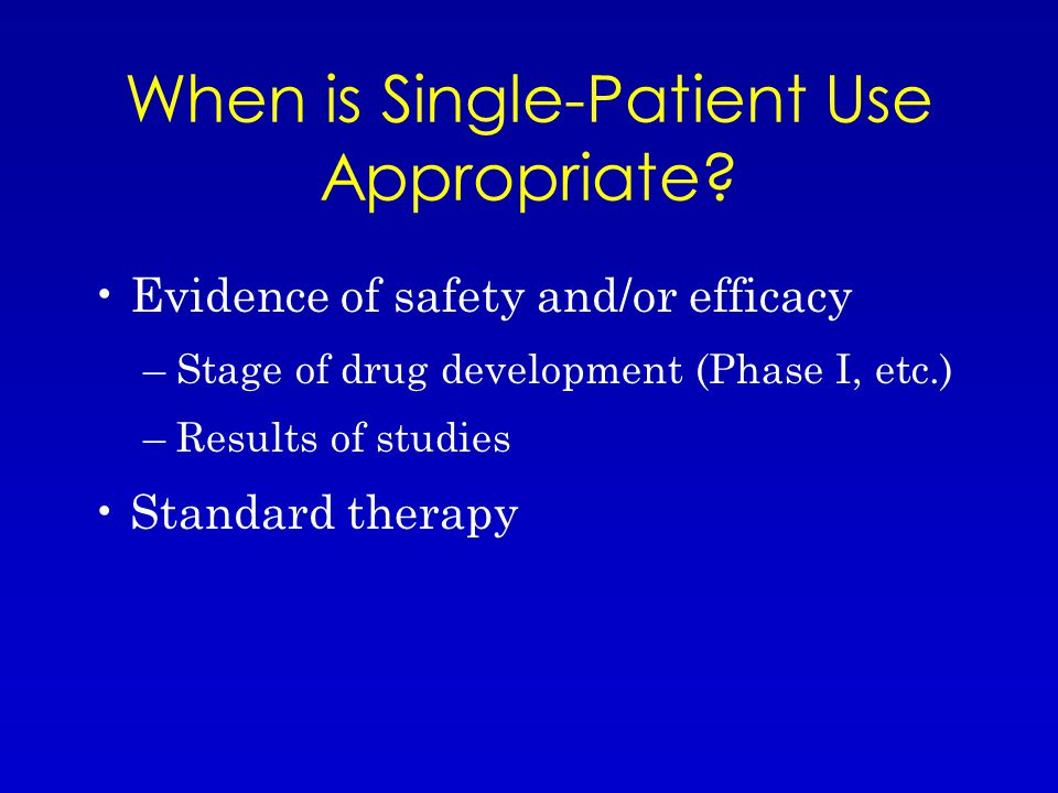 When is Single-Patient Use Appropriate.