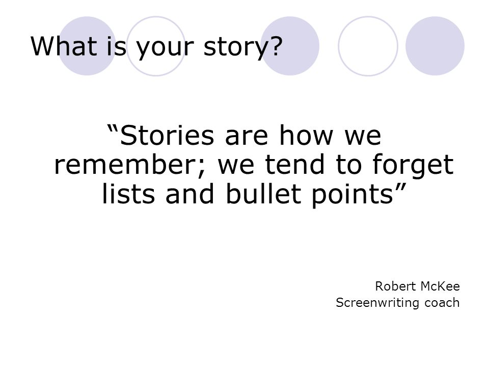 What is your story.