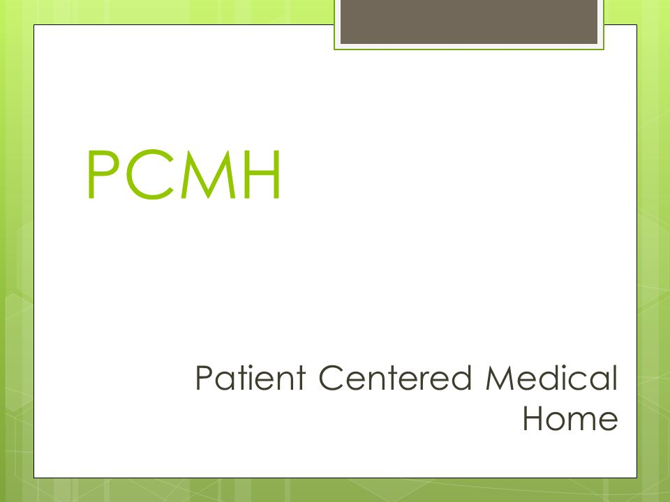 PCMH Patient Centered Medical Home