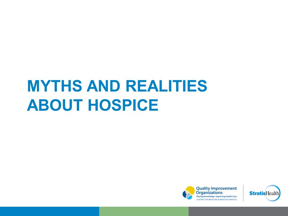 MYTHS AND REALITIES ABOUT HOSPICE
