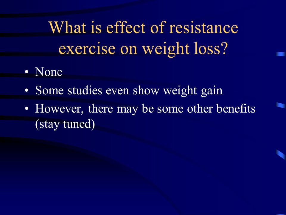 What is effect of resistance exercise on weight loss.
