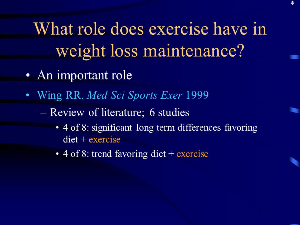 What role does exercise have in weight loss maintenance.