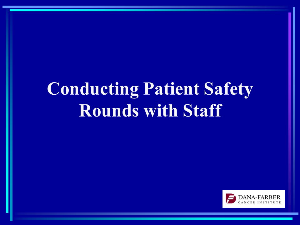 Conducting Patient Safety Rounds with Staff