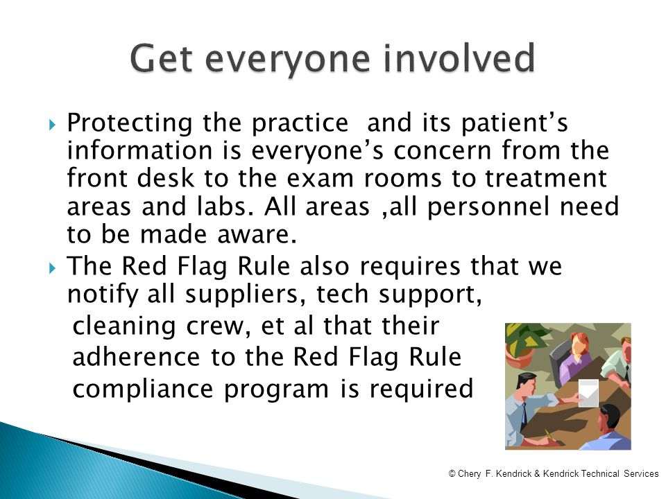  Protecting the practice and its patient's information is everyone's concern from the front desk to the exam rooms to treatment areas and labs.
