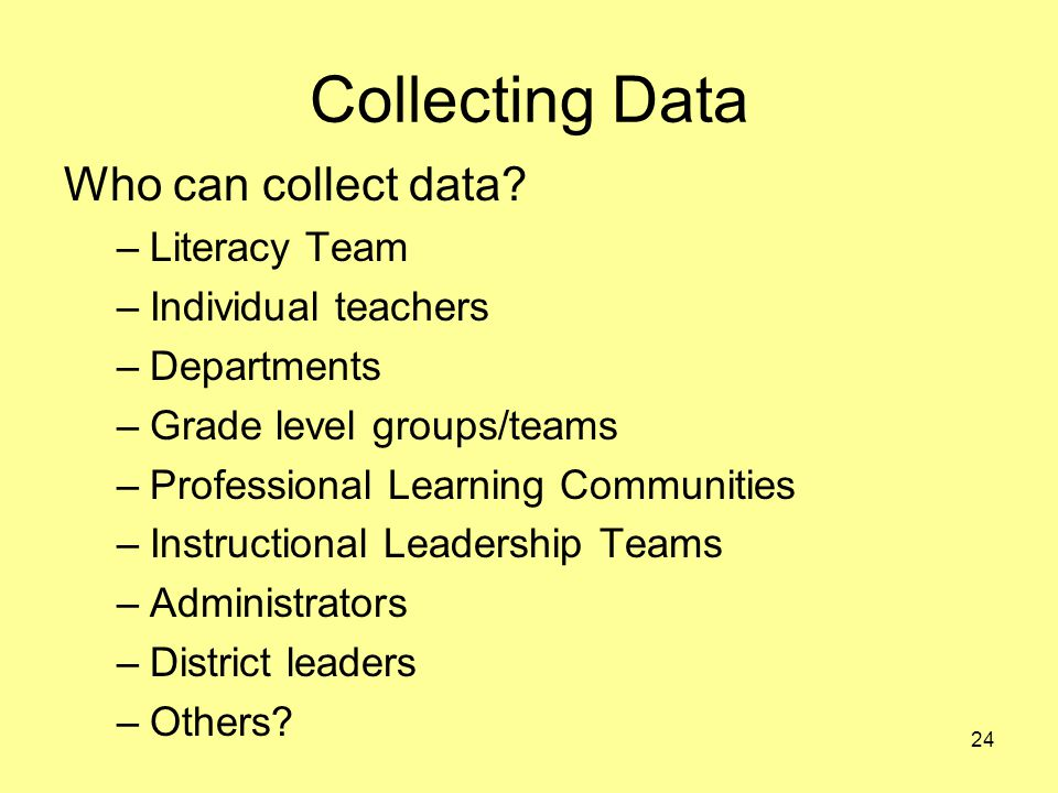 Collecting Data Who can collect data.