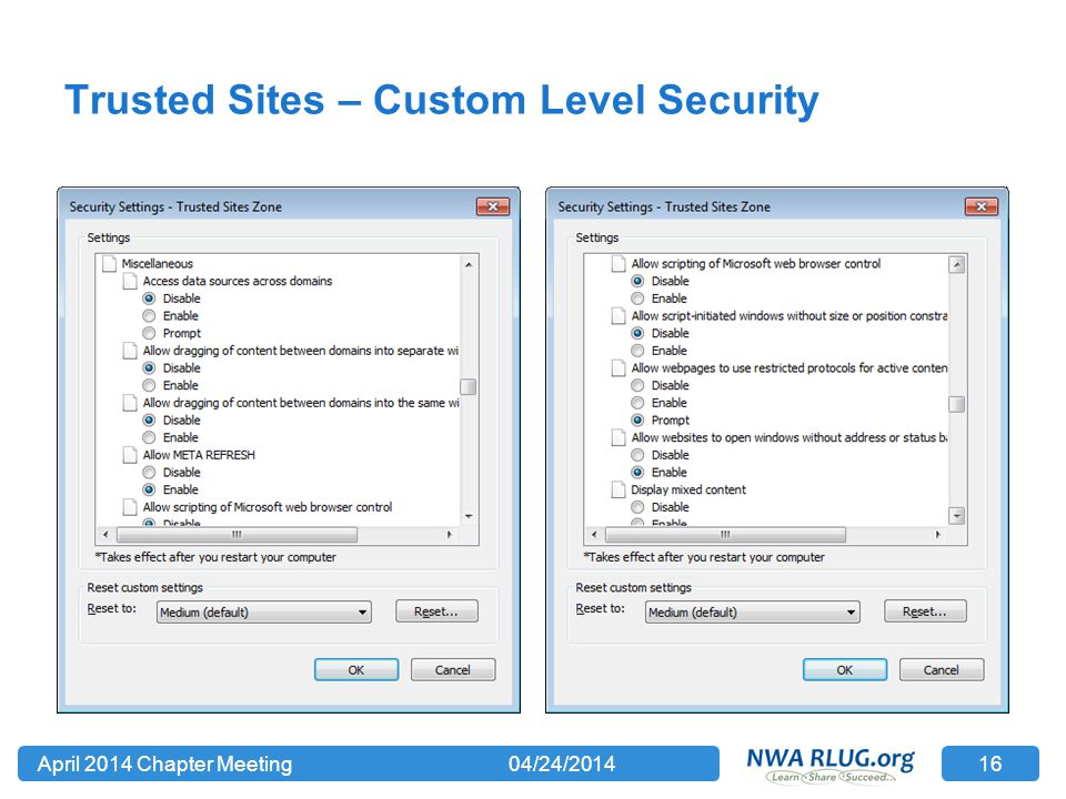Trusted Sites – Custom Level Security 04/24/2014April 2014 Chapter Meeting 16