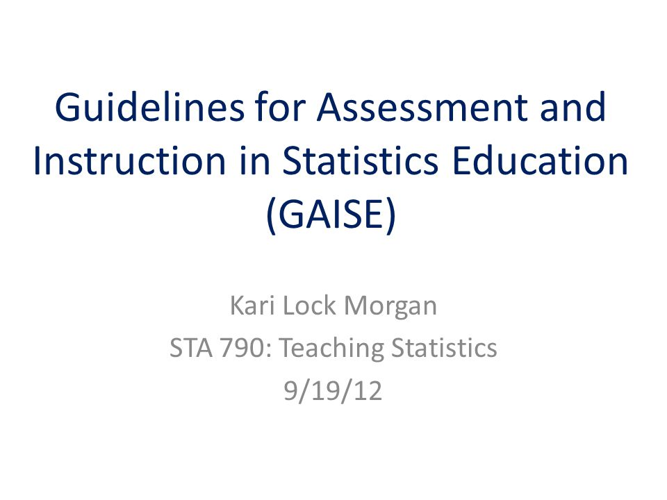 Guidelines for assessment and instruction in statistics education.