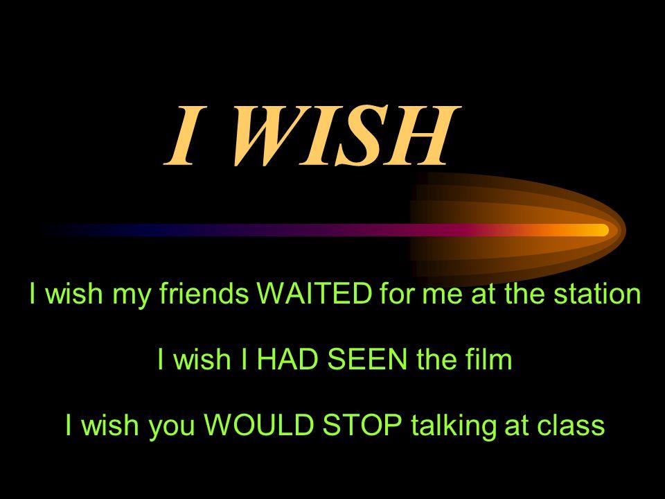 i wish i wish my friends waited for me at the station i wish i had