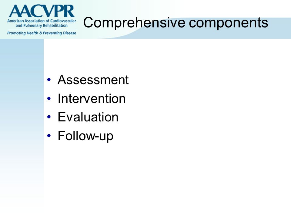 Comprehensive components Assessment Intervention Evaluation Follow-up