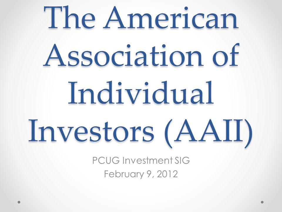 The American Association of Individual Investors (AAII) PCUG