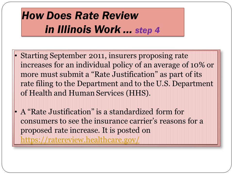 Starting September 2011, insurers proposing rate increases for an individual policy of an average of 10% or more must submit a Rate Justification as part of its rate filing to the Department and to the U.S.
