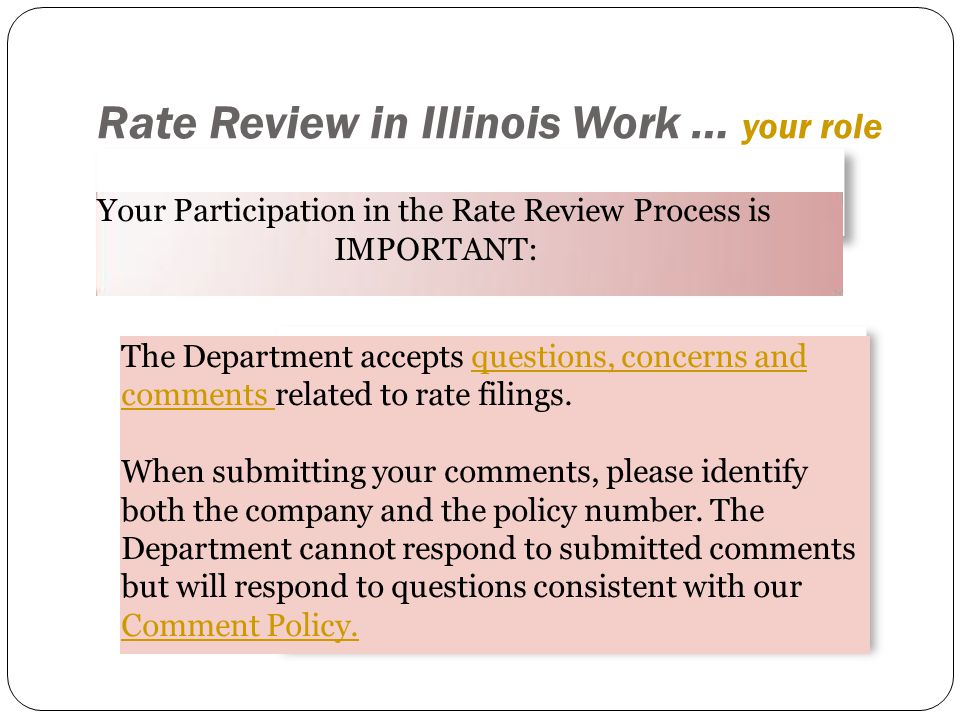 The Department accepts questions, concerns and comments related to rate filings.questions, concerns and comments When submitting your comments, please identify both the company and the policy number.