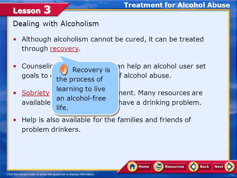 Lesson 3 Some alcoholics may display harmful behaviors, such as drunken driving and violent or aggressive actions.