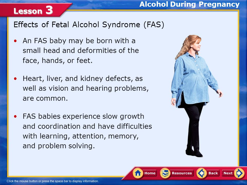 Lesson 3 Alcohol passes from the mother's body into the bloodstream of the fetus.