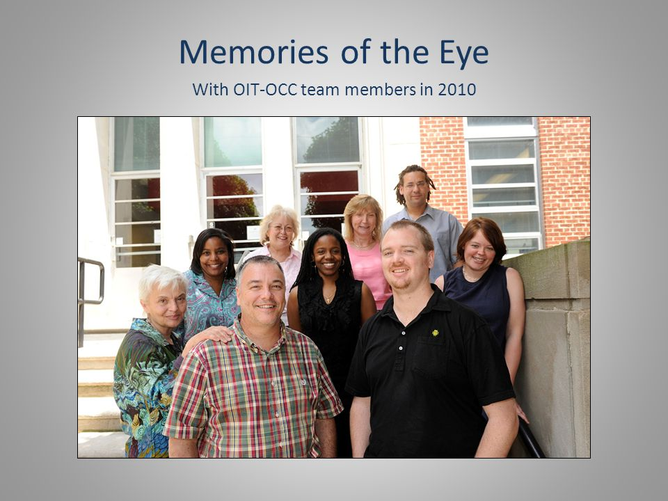 Memories of the Eye With OIT-OCC team members in 2010