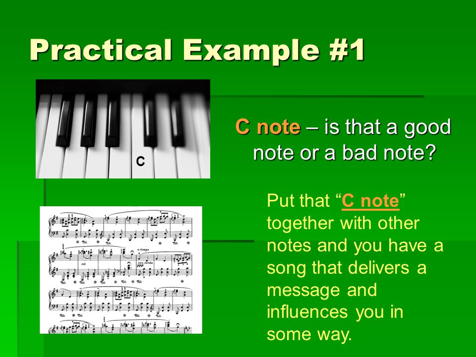 Practical Example #1 C note – is that a good note or a bad note.