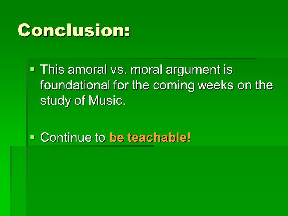 Conclusion:  This amoral vs.