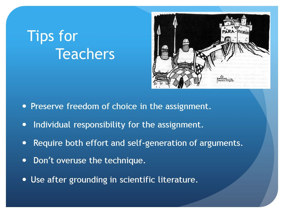 Tips for Teachers Preserve freedom of choice in the assignment.