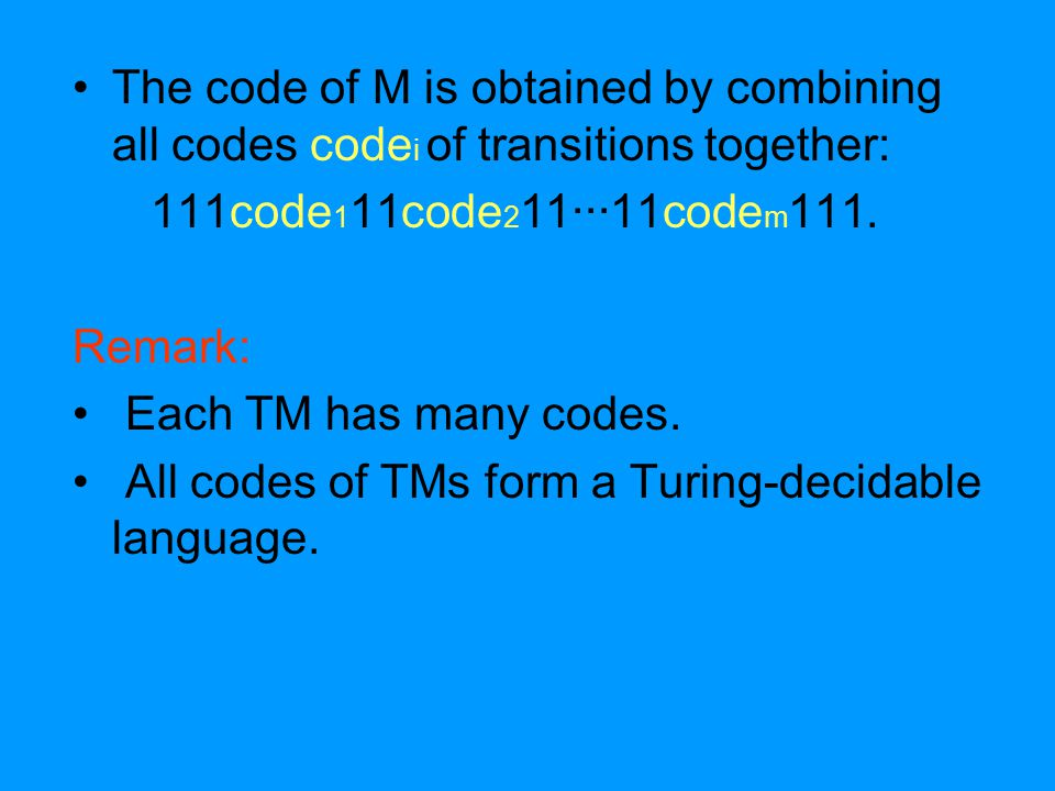 The code of M is obtained by combining all codes code i of transitions together: 111code 1 11code 2 11∙∙∙11code m 111.